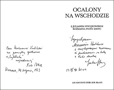 Dedykacja w tomie rozmów Piotra Szewca z Julianem Stryjkowskim(wyd. Noir Sur Blanc 1991)