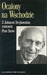 Rozmowy Piotra Szewca z Julianem Stryjkowskim (wyd. Noir sur Blanc, Montricher, Szwajcaria 1991r.)